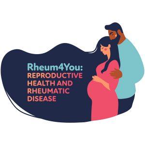 Rheum4You: Reproductive Health and Rheumatic Disease